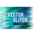 glitch background glitch background vector image