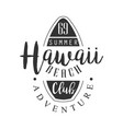 hawaii beach adventure club logo template black vector image