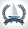 sea adventure sailign boat label design vector image vector image