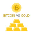 cryptocurrency bitcoin vs gold icon flat design vector image vector image