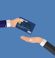quickly payment concept hand giving credit card vector image