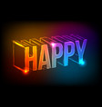 happy neon lettering banner holiday design vector image
