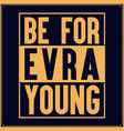 be evra young saying t shirt design evra football vector image vector image