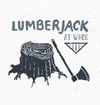 lumberjack at work vintage label hand drawn vector image