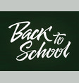 back to school - drawn brush pen lettering vector image