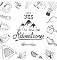 say yes to new adventures with painted camping vector image vector image