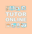 tutor online word concepts banner vector image