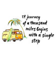 a journey of a thousand miles vector image vector image