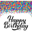 happy birthday hand drawn calligraphy brush vector image vector image