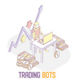trading bots concept isometric vector image