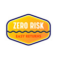 zero risk easy returns guarantee satisfaction vector image vector image
