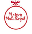 ball ornament happy holidays icon vector image vector image