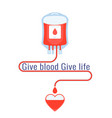 blood donation give safe life and charity vector image vector image