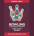 bowling tournament contest rerto poster vector image vector image