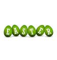 easter egg 3d icons green set white text eggs vector image