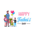 happy father day family holiday daughter son and vector image