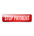 stop payment red square 3d realistic isolated web vector image vector image