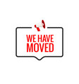 we have moved new office address icon location vector image vector image
