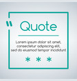 chat or quote square template quotes form and vector image vector image
