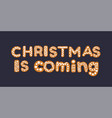 christmas is coming concept with gingerbread vector image vector image