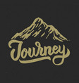 journey mountain hand drawn lettering phrase vector image vector image