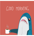 good morning funny shalk with cups coffee vector image