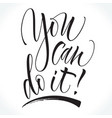 you can do it motivational phrase vector image