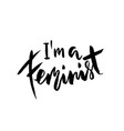 i am a feminist moden brush hand drawn lettering vector image