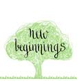 handwritten phrase - new beginning handdrawn vector image