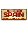 welcome to spain vintage rusty metal sign vector image
