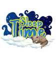 font design for word sleep time with cat sleeping vector image