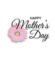 mothers day greeting card lettering calligraphic vector image vector image