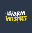 warm wishes hand drawn lettering vector image vector image