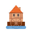old house and wooden water wheel ancient vector image vector image