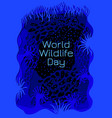 world wildlife day the concept of an vector image vector image