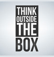 think outside the box concept isolated on white vector image vector image