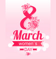 8 march greeting card international womens day vector image vector image
