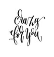 crazy for you - hand lettering inscription text vector image vector image