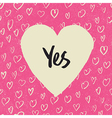 yes in heart vector image