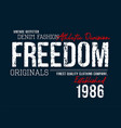 freedom typography slogan for t-shirt vector image vector image