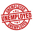 unemployed round red grunge stamp vector image vector image