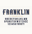 franklin trendy vintage display font design vector image