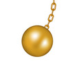 wrecking ball in golden design vector image vector image