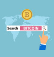 businessman hand search bitcoin in internet vector image