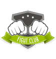Fight club emblem with two fists and banner vector image vector image