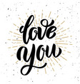love you hand drawn motivation lettering quote vector image