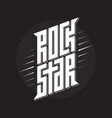 rockstar - music poster or band label rock star vector image
