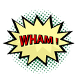 Wham comic cloud in pop art style vector image vector image