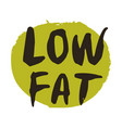 low fat hand drawn isolated label vector image