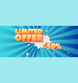 limited offer fifty percent discount advertising vector image
